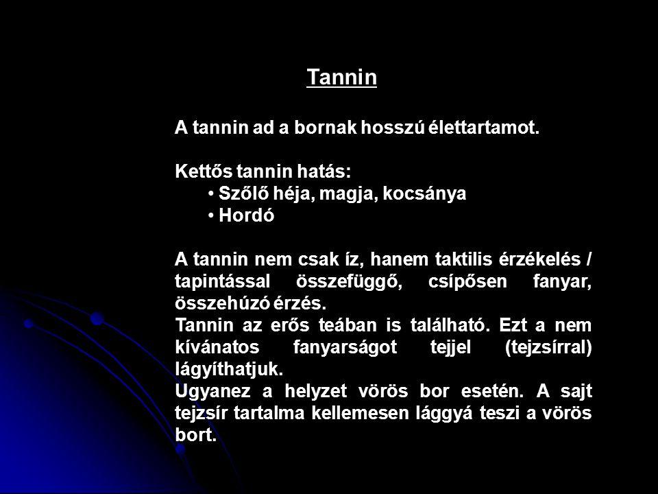 Tannin A tannin ad a bornak hosszú élettartamot.