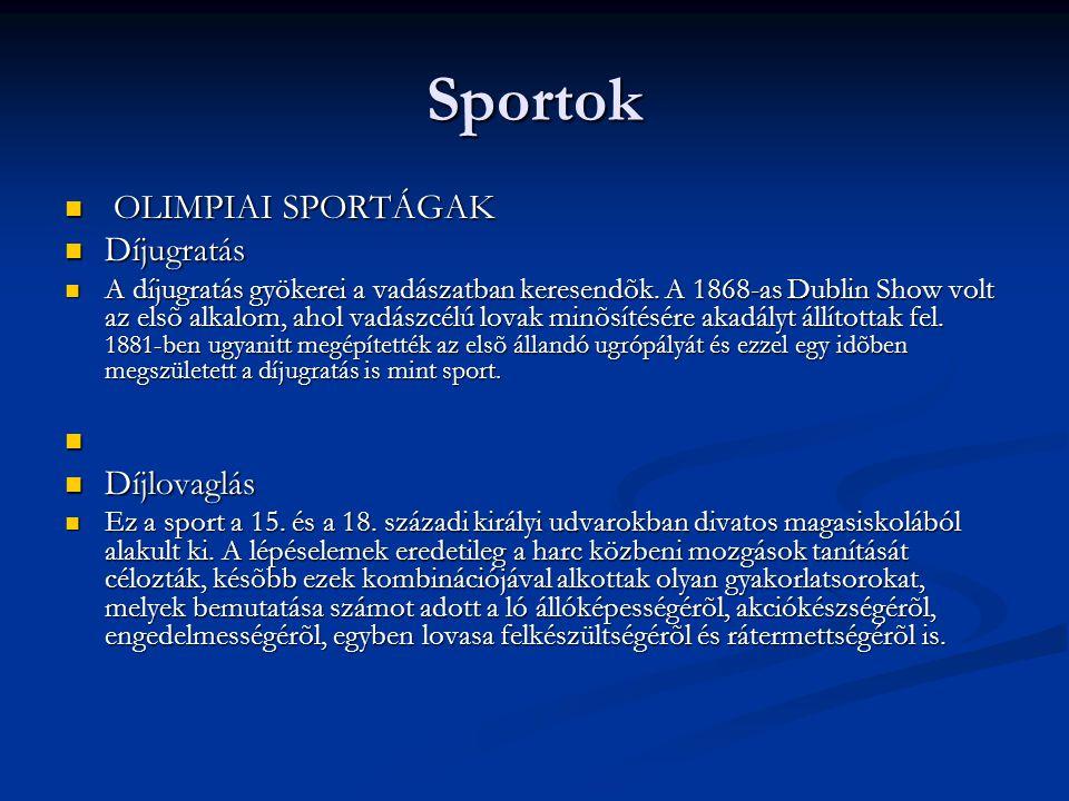 Sportok OLIMPIAI SPORTÁGAK OLIMPIAI SPORTÁGAK Díjugratás Díjugratás A díjugratás gyökerei a vadászatban keresendõk.
