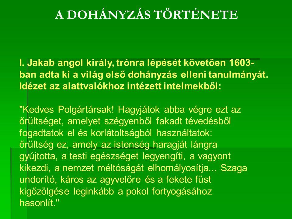 Magyarország - a XVI.században érkezett a dohány és a dohányzás divatja.