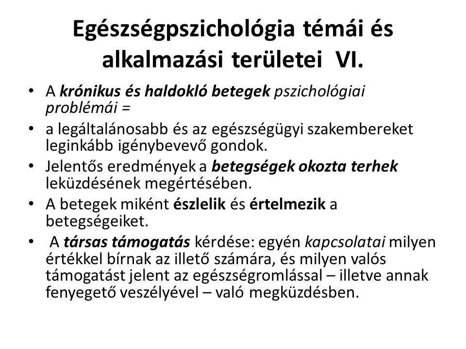 Egészségpszichológia témái és alkalmazási területei VI. A krónikus és haldokló betegek pszichológiai problémái = a legáltalánosabb és az egészségügyi