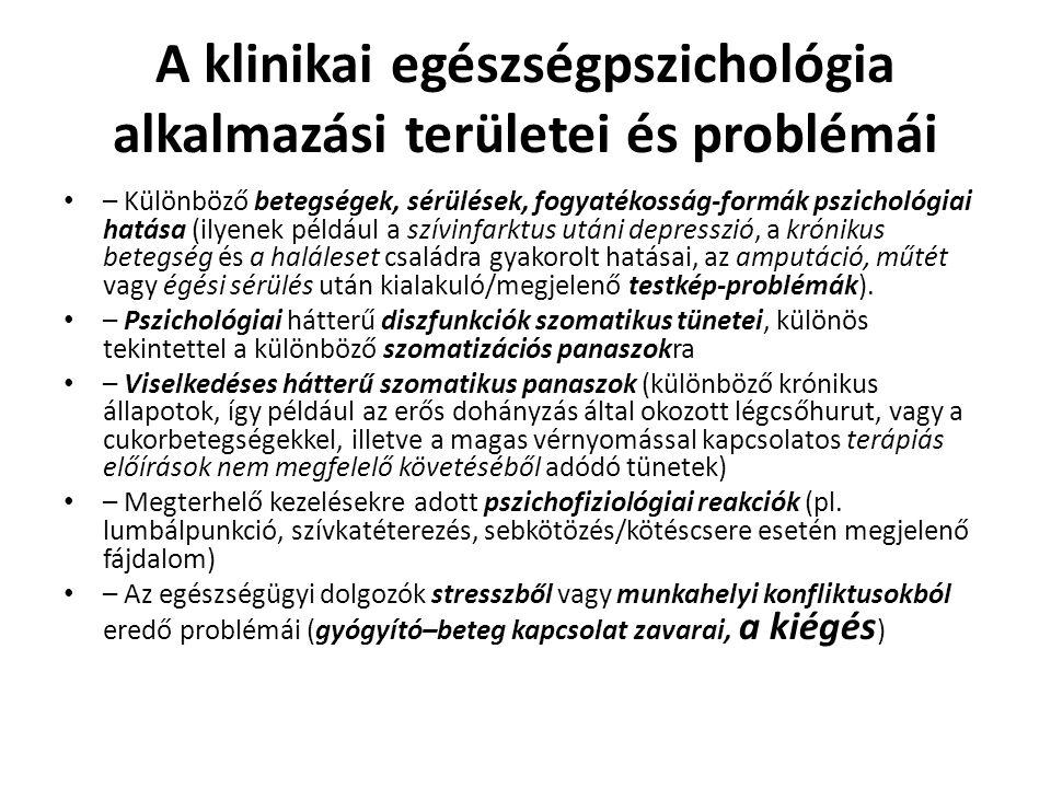 A klinikai egészségpszichológia alkalmazási területei és problémái – Különböző betegségek, sérülések, fogyatékosság-formák pszichológiai hatása (ilyen