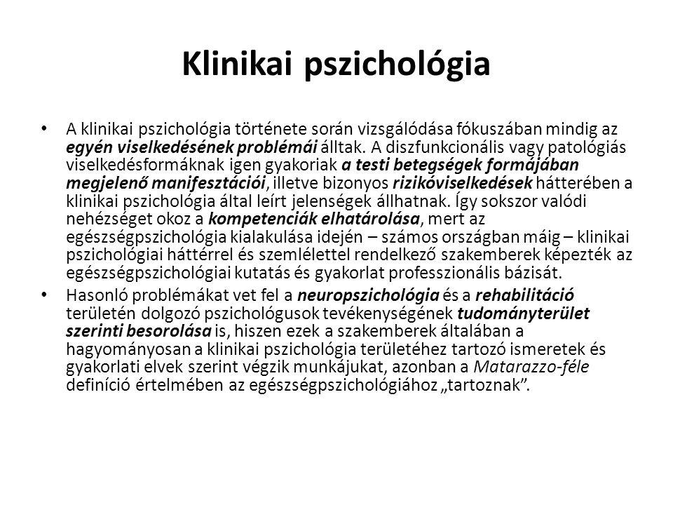 Klinikai pszichológia A klinikai pszichológia története során vizsgálódása fókuszában mindig az egyén viselkedésének problémái álltak. A diszfunkcioná