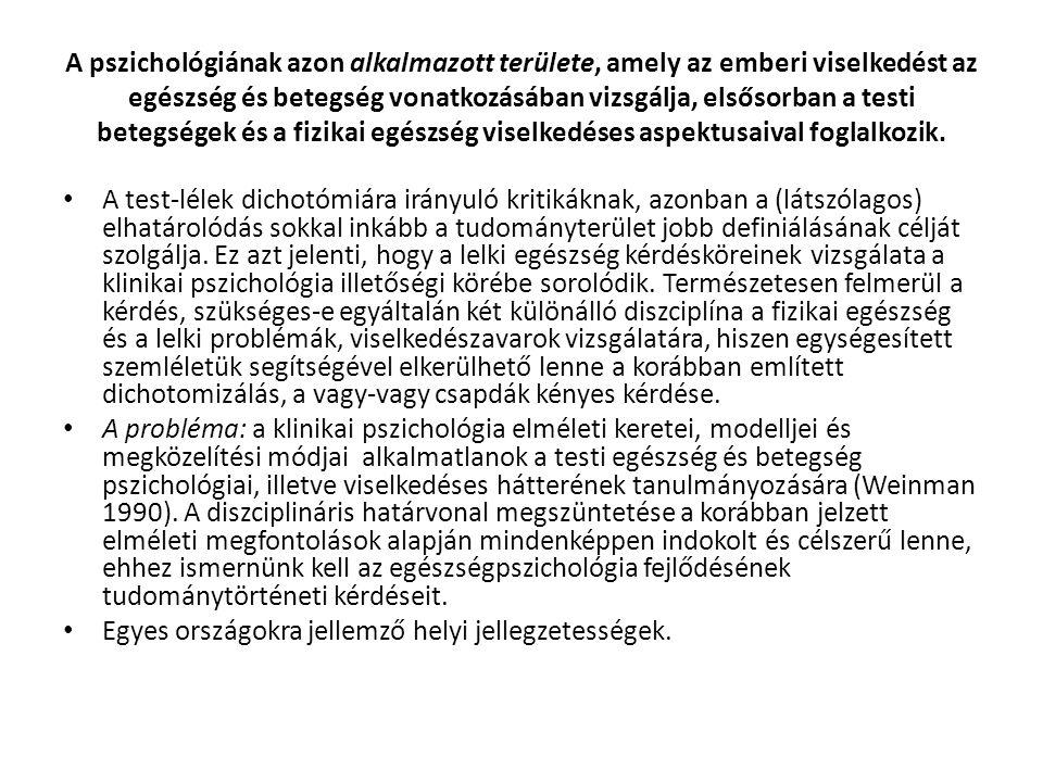 Klinikai egészségpszichológia Az egészségpszichológia legrégebbi és legmegalapozottabb területe.