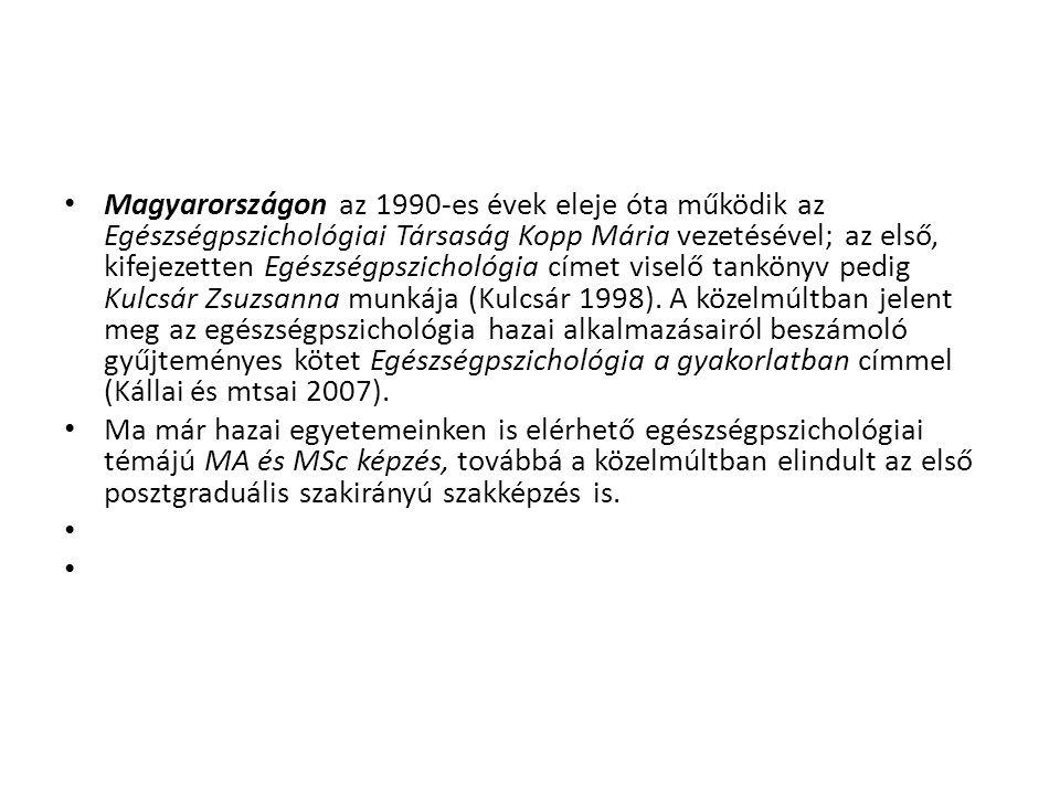 Magyarországon az 1990-es évek eleje óta működik az Egészségpszichológiai Társaság Kopp Mária vezetésével; az első, kifejezetten Egészségpszichológia