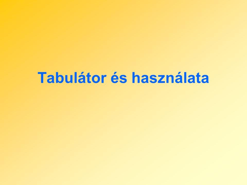 Tabulátor és használata
