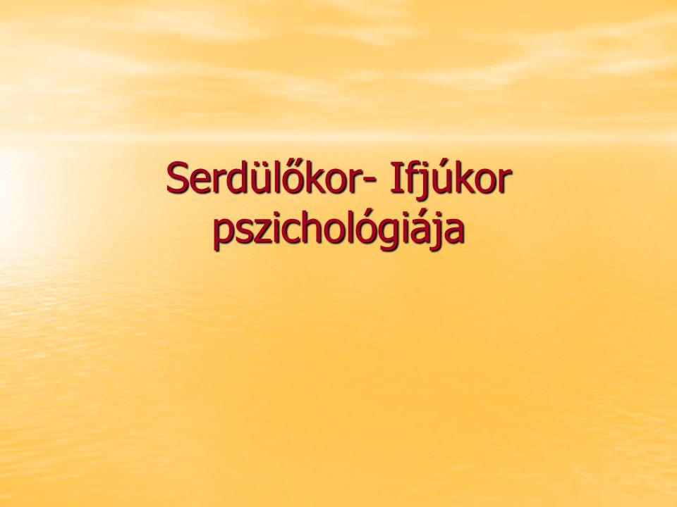 Elméletek a fejlődési szintekről Freud: pszichoszexuális fejlődés (libidó mást-mást száll meg) 1.