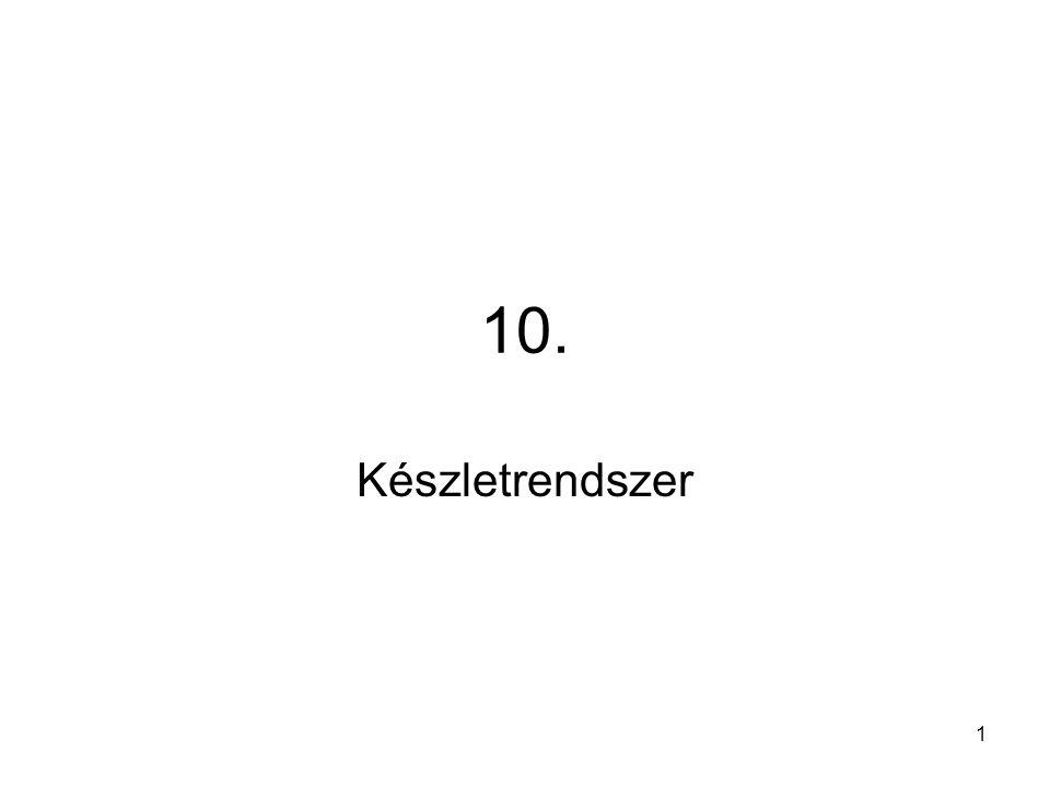 1 10. Készletrendszer