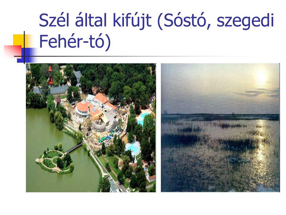 Szél által kifújt (Sóstó, szegedi Fehér-tó)