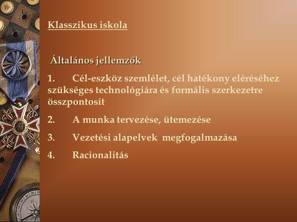 Klasszikus iskola Általános jellemzők Általános jellemzők 1.