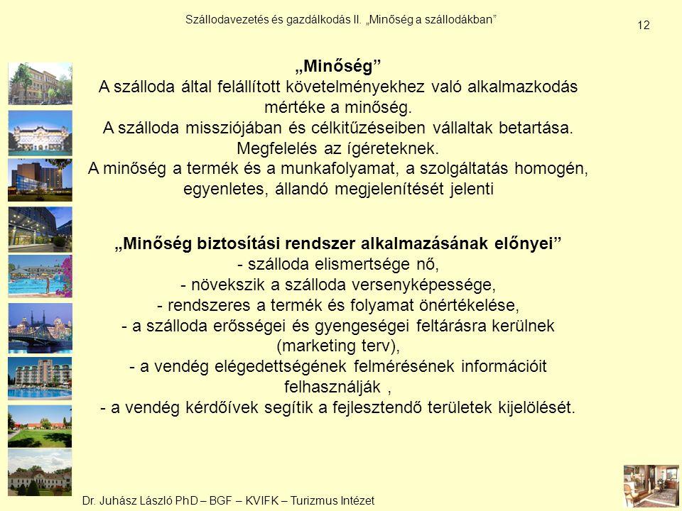 """Dr. Juhász László PhD – BGF – KVIFK – Turizmus Intézet Szállodavezetés és gazdálkodás II. """"Minőség a szállodákban"""" 12 """"Minőség"""" A szálloda által felál"""