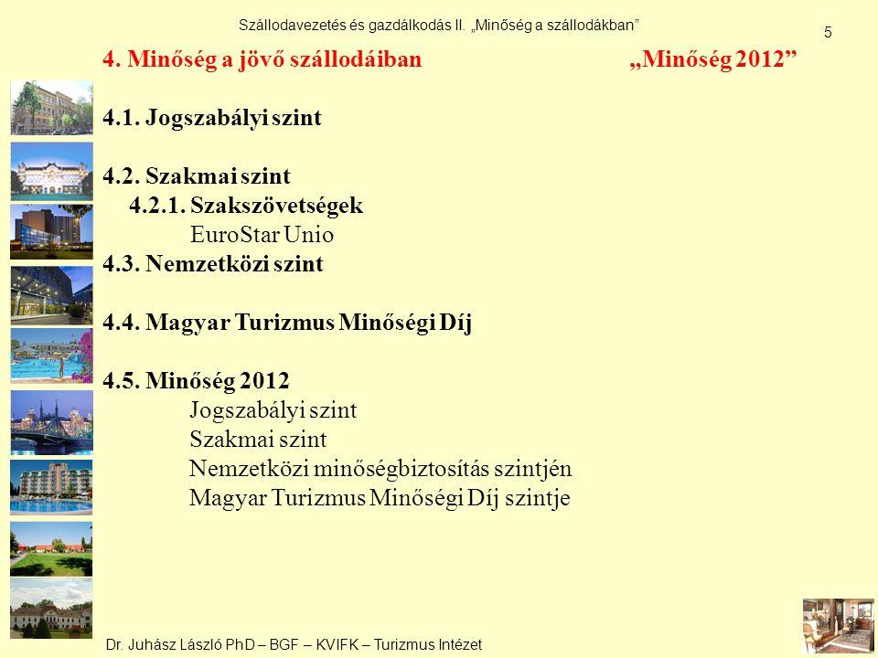 """Dr. Juhász László PhD – BGF – KVIFK – Turizmus Intézet Szállodavezetés és gazdálkodás II. """"Minőség a szállodákban"""" 5 4. Minőség a jövő szállodáiban """"M"""