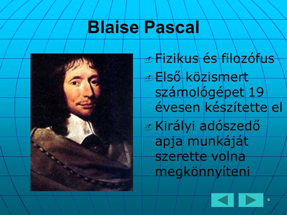 """7 Pascal számológépe   Mechanikus (fogaskerekes) működés   Hozzáadás: a megfelelő helyiértékű kerekek elforgatásával   Kivonás: ellenkező irányba forgatással   Az első """"sorozatban gyártott gép   A fenn maradt példányok ma is működőképesek."""