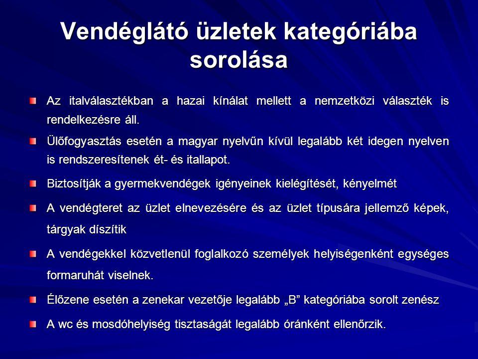 Vendéglátó üzletek kategóriába sorolása II. Kategória Megfelel a III. kategória előírásainak és az alábbi követelményeknek Elkülönített ruhatárral ren