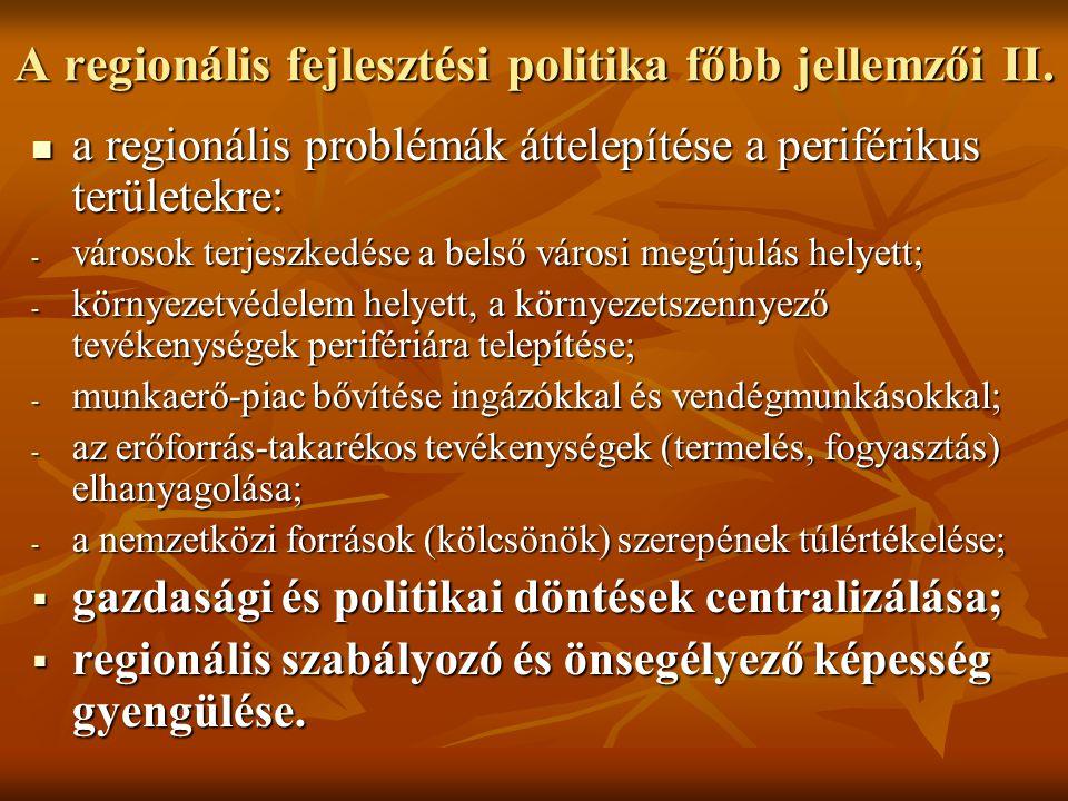A regionális fejlesztési politika főbb jellemzői II. a regionális problémák áttelepítése a periférikus területekre: a regionális problémák áttelepítés