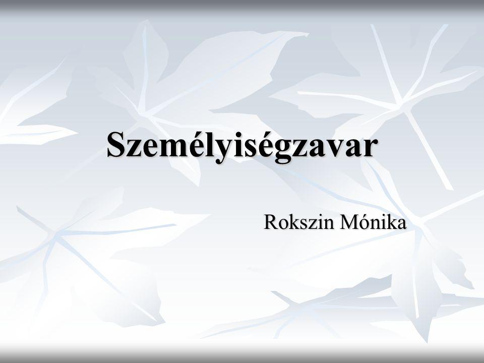 Személyiségzavar Rokszin Mónika