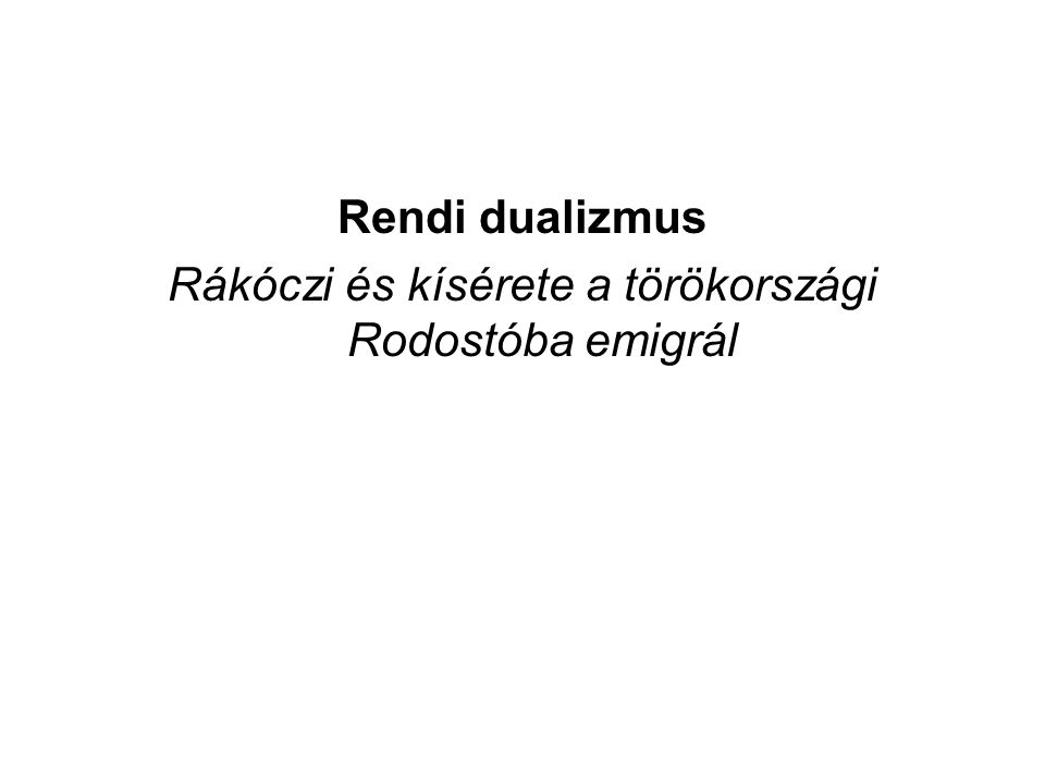 Rendi dualizmus Rákóczi és kísérete a törökországi Rodostóba emigrál