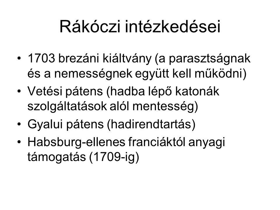 Rákóczi intézkedései 1703 brezáni kiáltvány (a parasztságnak és a nemességnek együtt kell működni) Vetési pátens (hadba lépő katonák szolgáltatások al