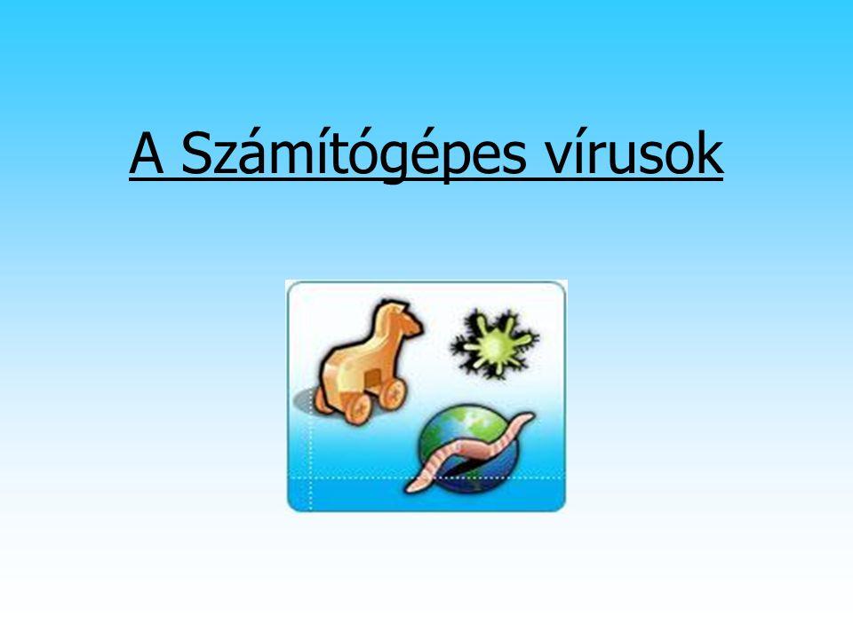 A vírusok fogalma A számítógépes vírus olyan önsokszorosító program, amely saját másolatait helyezi el más, végrehajtható programokban vagy dokumentumokban.