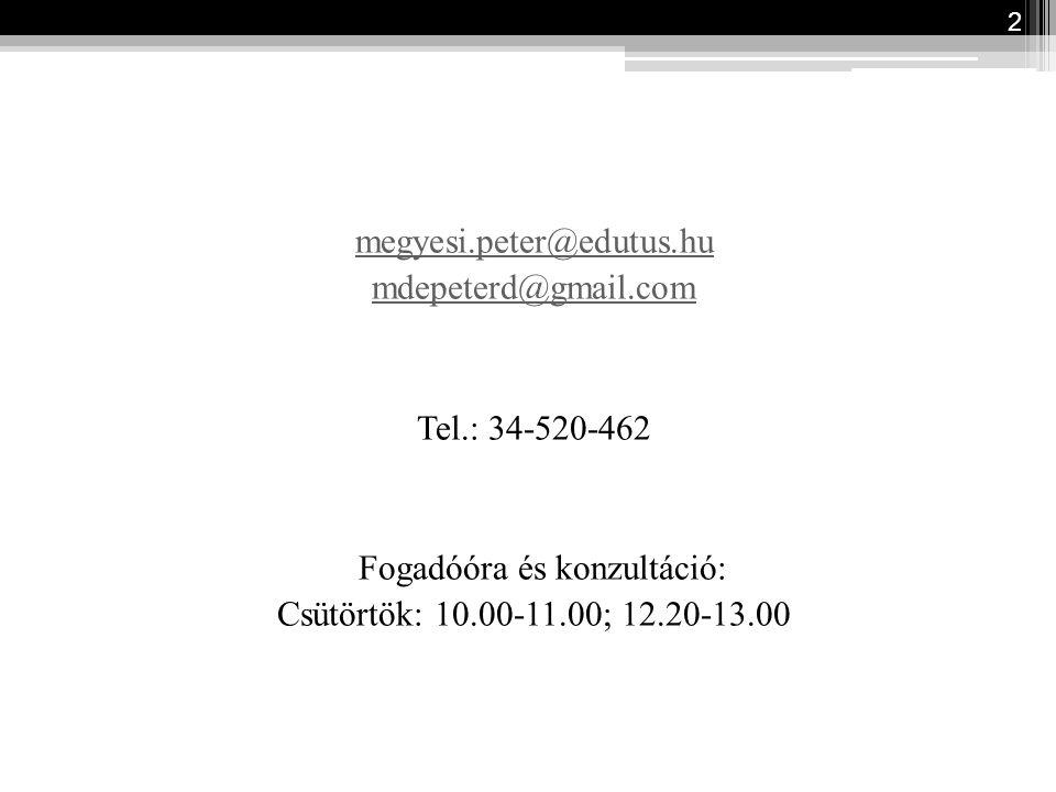 megyesi.peter@edutus.hu mdepeterd@gmail.com Tel.: 34-520-462 Fogadóóra és konzultáció: Csütörtök: 10.00-11.00; 12.20-13.00 2