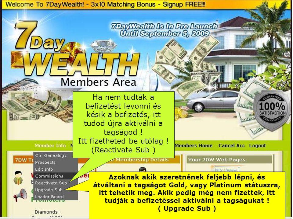 Ha nem tudták a befizetést levonni és késik a befizetés, itt tudod újra aktiválni a tagságod .