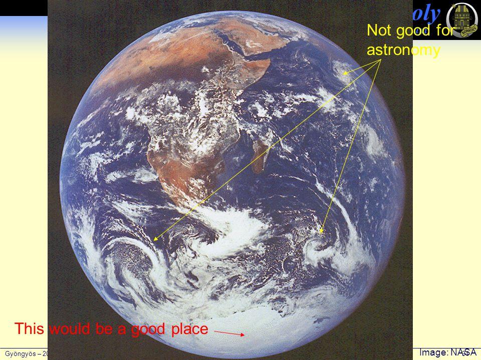 Gyöngyös – 2006. november 11. Ábrahám Péter 34 Konkoly Obszervatórium This would be a good place Image: NASA Not good for astronomy