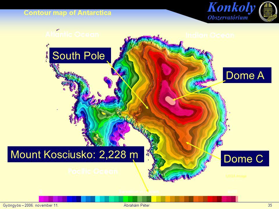 Gyöngyös – 2006. november 11. Ábrahám Péter 35 Konkoly Obszervatórium Contour map of Antarctica USGS image Mount Kosciusko: 2,228 m Dome C South Pole