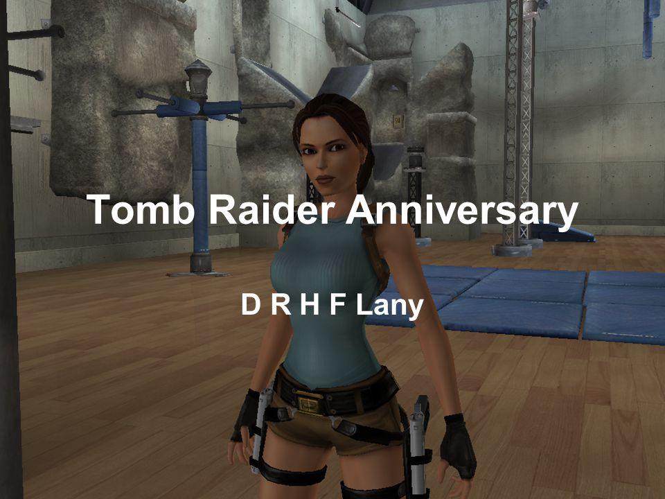 Tomb Raider Anniversary D R H F Lany