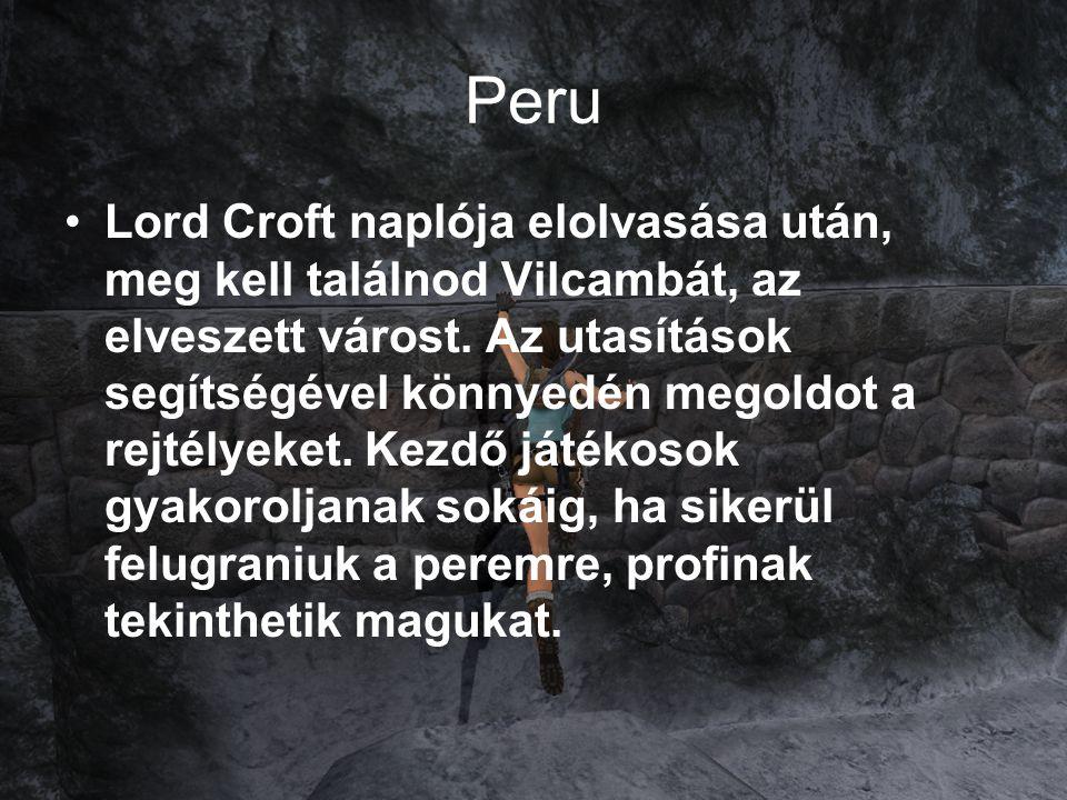 Peru Lord Croft naplója elolvasása után, meg kell találnod Vilcambát, az elveszett várost.