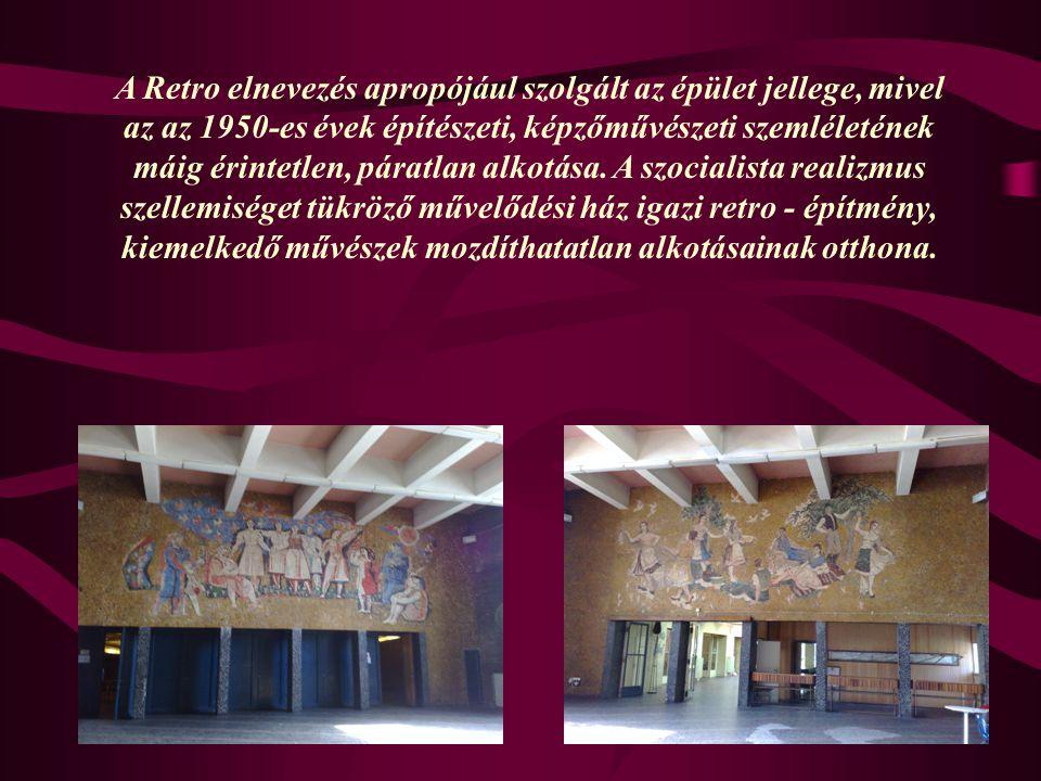 A Retro elnevezés apropójául szolgált az épület jellege, mivel az az 1950-es évek építészeti, képzőművészeti szemléletének máig érintetlen, páratlan a