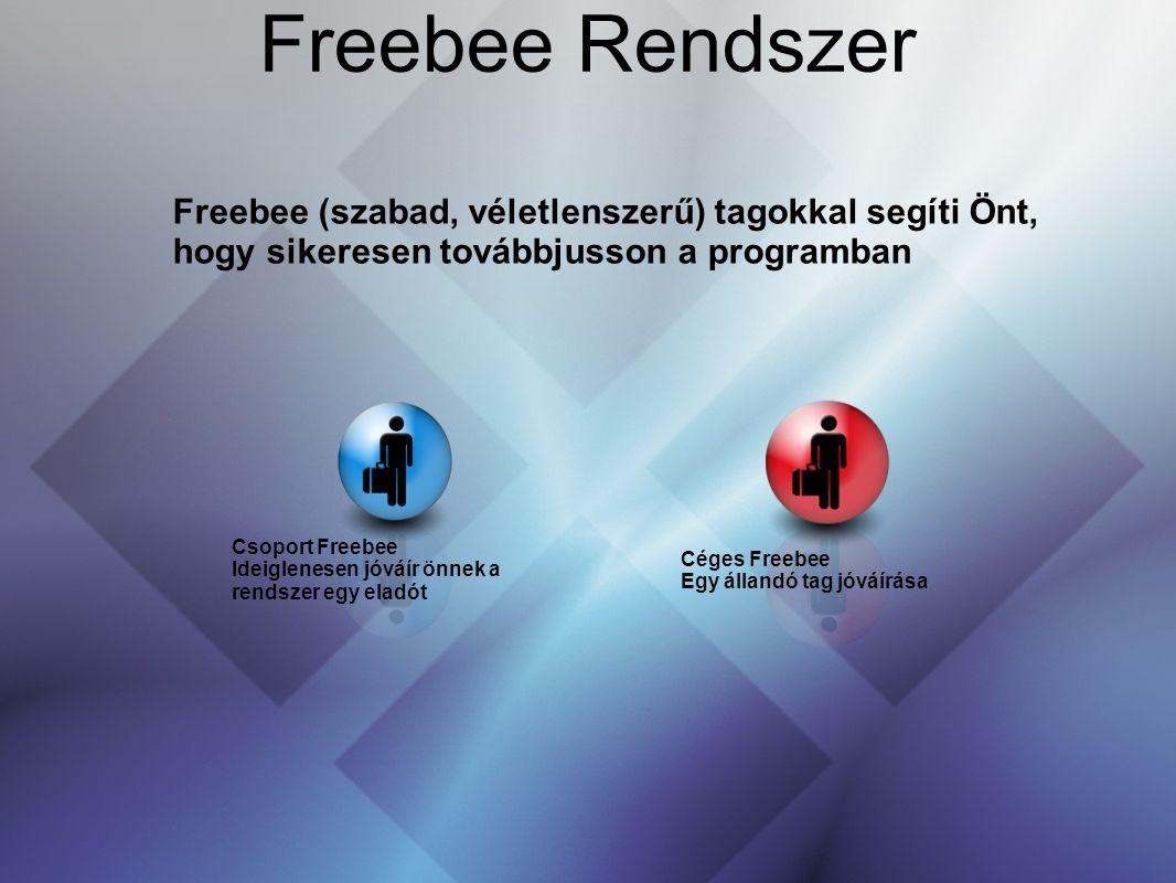 Freebee Rendszer Freebee (szabad, véletlenszerű) tagokkal segíti Önt, hogy sikeresen továbbjusson a programban Csoport Freebee Ideiglenesen jóváír önn