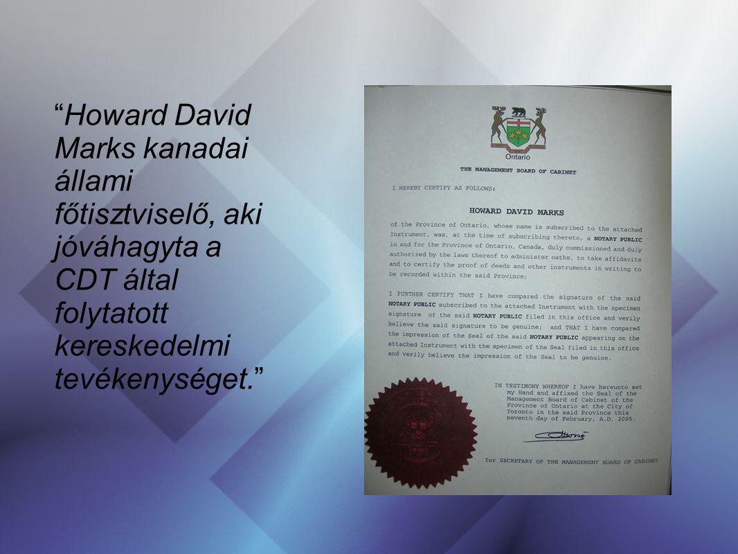 """""""Howard David Marks kanadai állami főtisztviselő, aki jóváhagyta a CDT által folytatott kereskedelmi tevékenységet."""""""