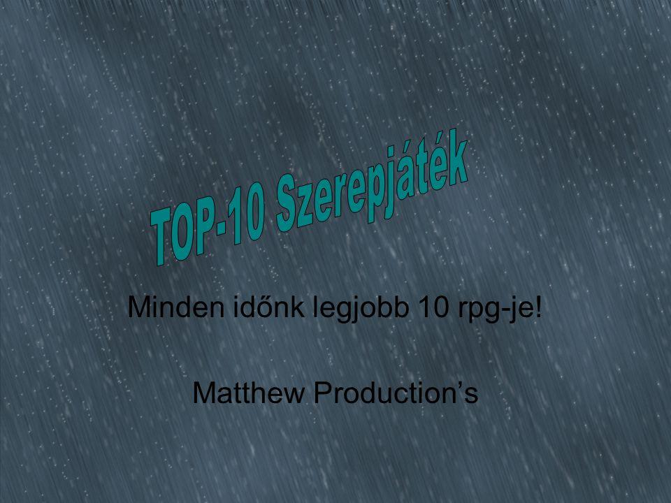 Minden időnk legjobb 10 rpg-je! Matthew Production's