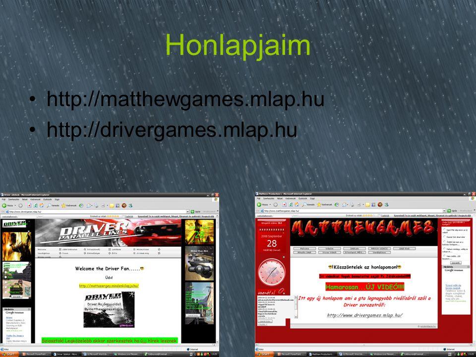 Honlapjaim http://matthewgames.mlap.hu http://drivergames.mlap.hu
