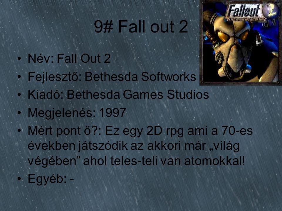"""9# Fall out 2 Név: Fall Out 2 Fejlesztő: Bethesda Softworks Kiadó: Bethesda Games Studios Megjelenés: 1997 Mért pont ő?: Ez egy 2D rpg ami a 70-es években játszódik az akkori már """"világ végében ahol teles-teli van atomokkal."""