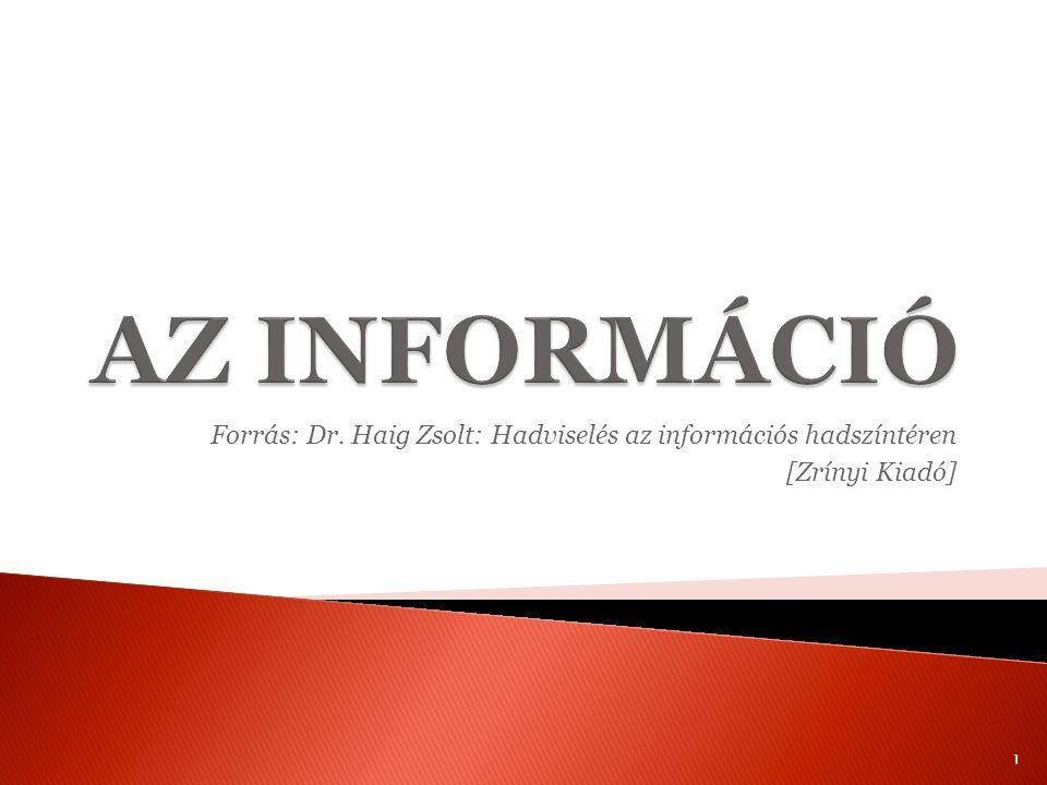 Forrás: Dr. Haig Zsolt: Hadviselés az információs hadszíntéren [Zrínyi Kiadó] 1