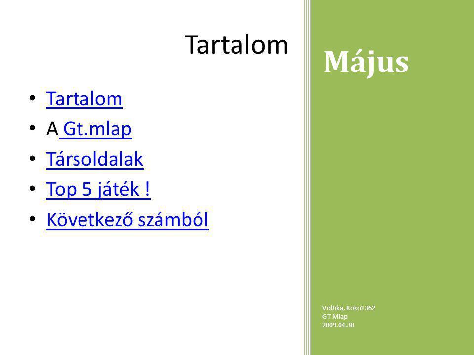 Május Voltika, Koko1362 GT Mlap 2009.04.30.A GT.Mlap Mi is az a GT .