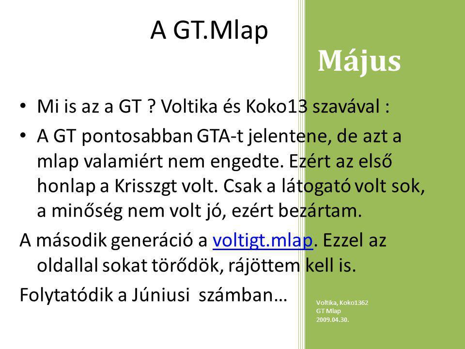 Május Voltika, Koko1362 GT Mlap 2009.04.30. A GT.Mlap Mi is az a GT .