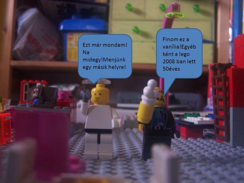 Finom ez a vanília!Egyéb ként a lego 2008 ban lett 50éves Ezt már mondam.