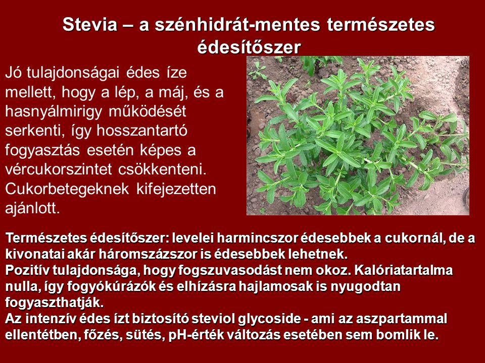 Stevia – a szénhidrát-mentes természetes édesítőszer Természetes édesítőszer: levelei harmincszor édesebbek a cukornál, de a kivonatai akár háromszázs