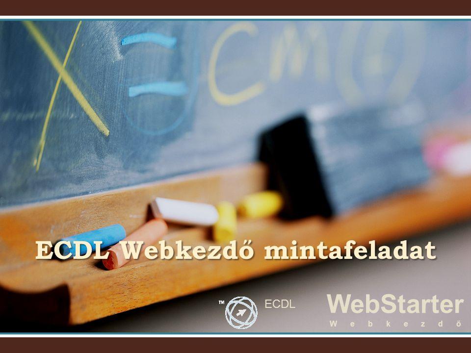 WebStarter ECDL W e b k e z d ő Keresse meg a válasz mappát, majd nyissa meg a válasz11.doc fájlt.