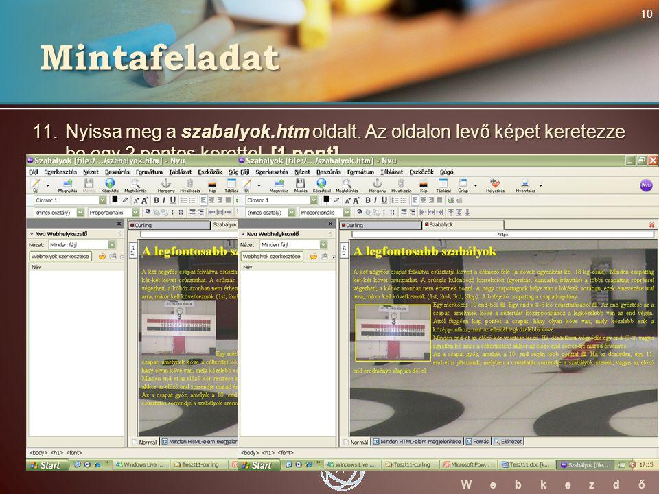 WebStarter ECDL W e b k e z d ő 11. Nyissa meg a szabalyok.htm oldalt.