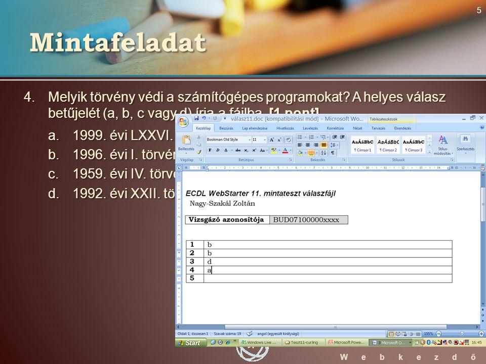 WebStarter ECDL W e b k e z d ő 4. Melyik törvény védi a számítógépes programokat.