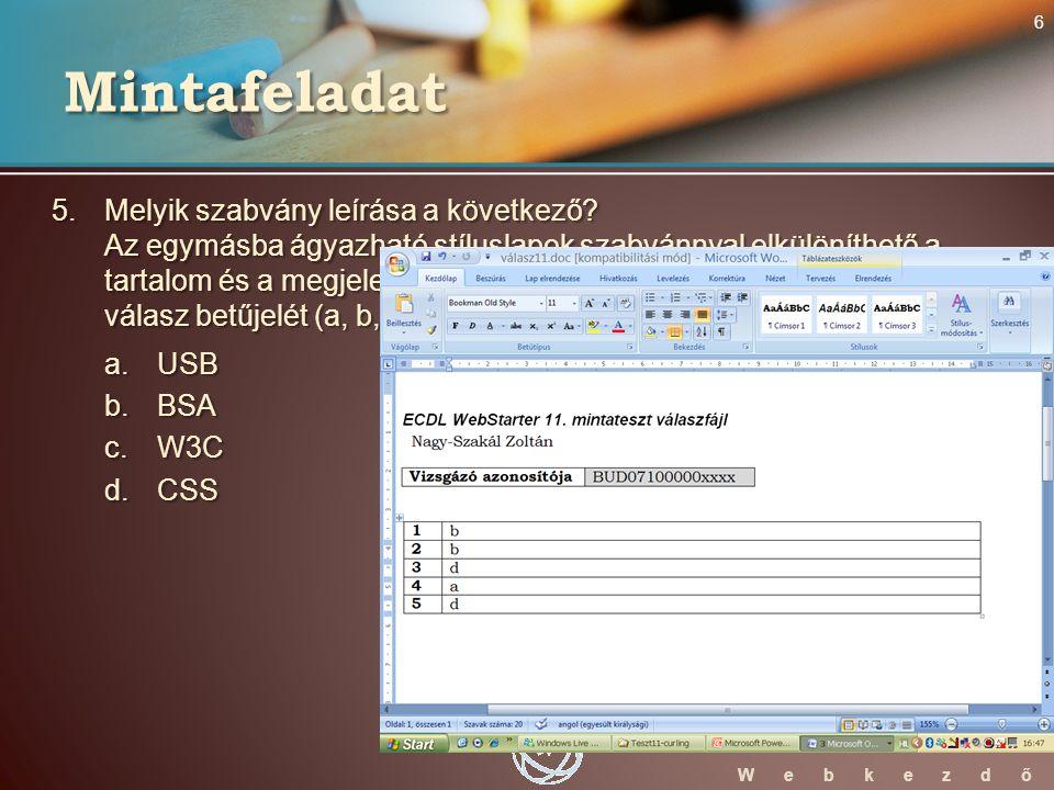 WebStarter ECDL W e b k e z d ő 5. Melyik szabvány leírása a következő.