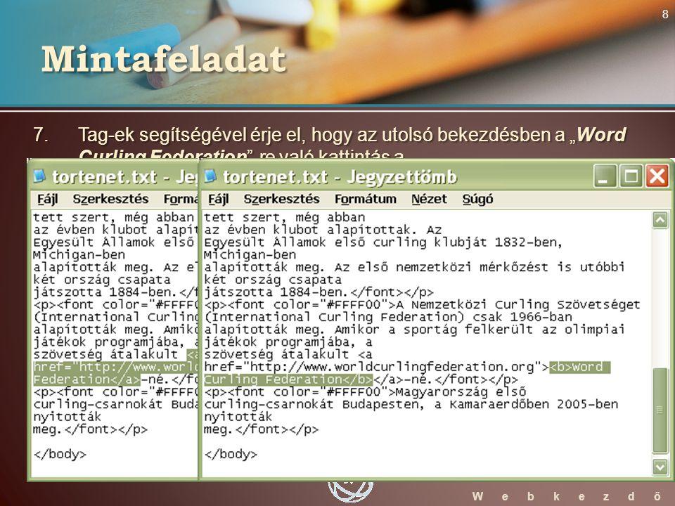 WebStarter ECDL W e b k e z d ő 8.Indítsa el a HTML–szerkesztő alkalmazást.