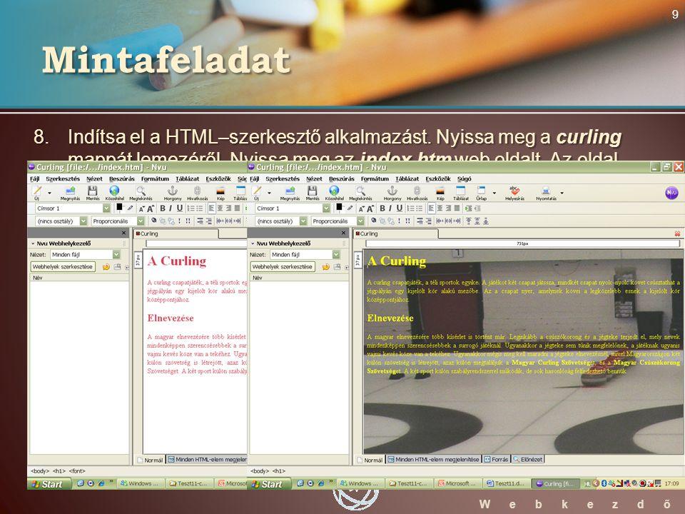 WebStarter ECDL W e b k e z d ő 8. Indítsa el a HTML–szerkesztő alkalmazást.