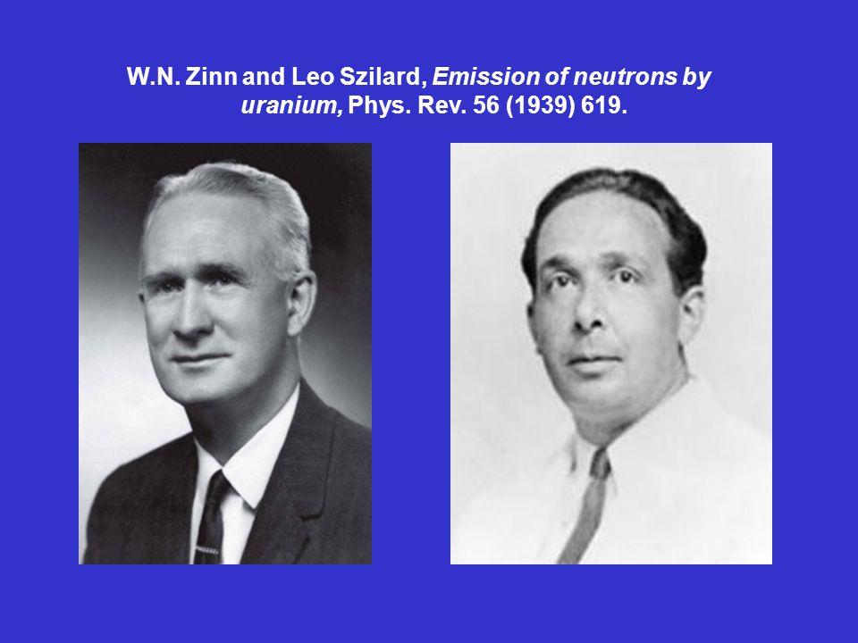 W.N. Zinn and Leo Szilard, Emission of neutrons by uranium, Phys. Rev. 56 (1939) 619.