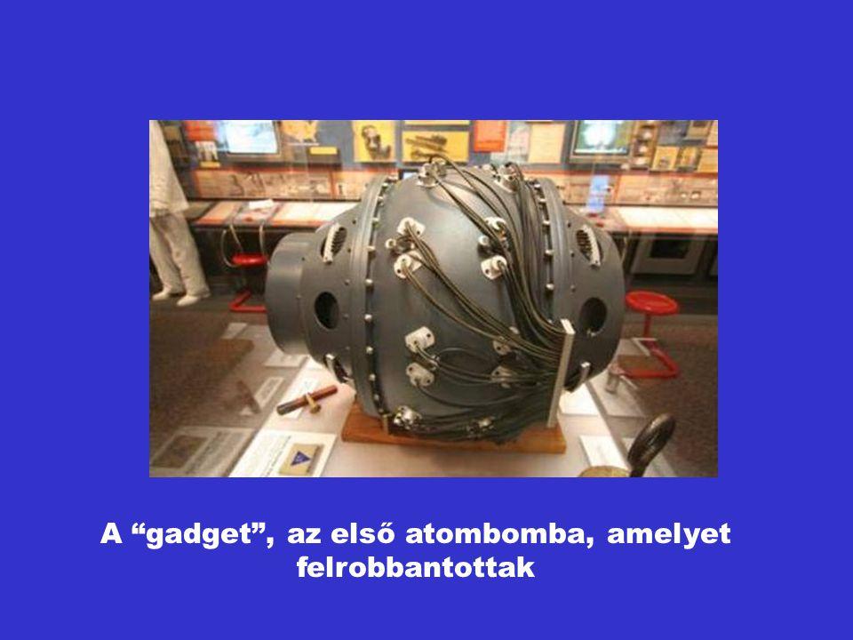 """A """"gadget"""", az első atombomba, amelyet felrobbantottak"""