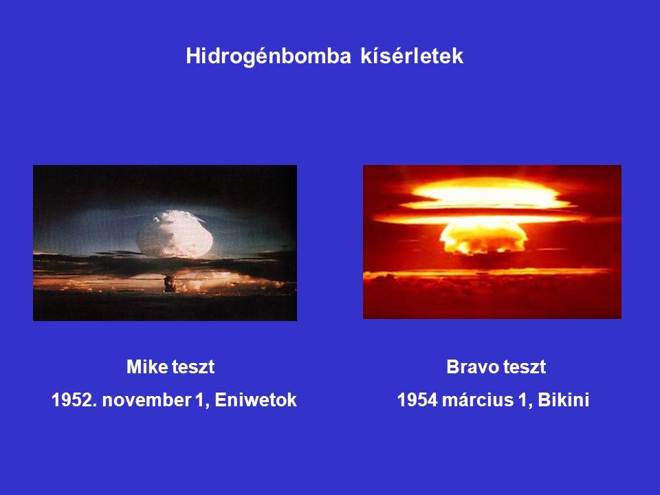 Mike teszt Bravo teszt 1952. november 1, Eniwetok 1954 március 1, Bikini Hidrogénbomba kísérletek