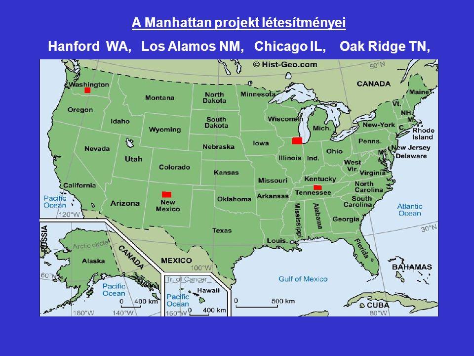 A Manhattan projekt létesítményei Hanford WA, Los Alamos NM, Chicago IL, Oak Ridge TN,