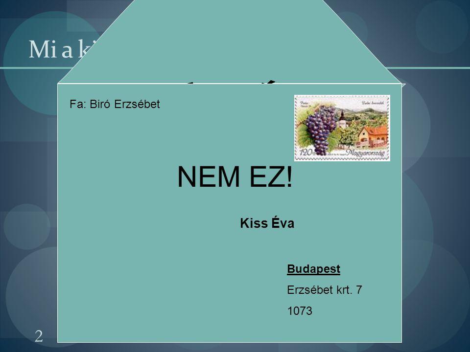 2014. 07. 19. 2 Mi a körlevél? Kiss Éva Budapest Erzsébet krt. 7 1073 Fa: Biró Erzsébet NEM EZ!